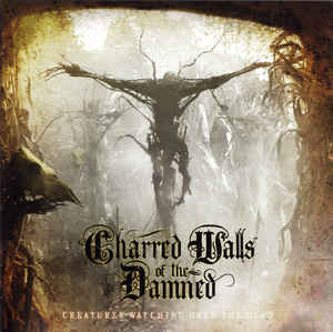 Charred Walls Of The Damned ‎– Creatures Watching Over The Dead - 2016.jpg