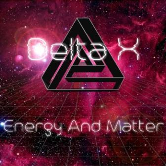 Delta X - Energy And Matter - 2016.jpg