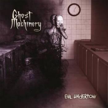 Ghost Machinery - Evil Undertow - 2015.jpg