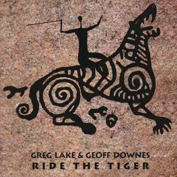 Greg Lake & Geoff Downes - Ride The Tiger - 2015.jpg