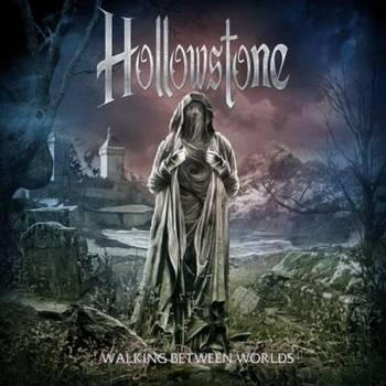 Hollowstone - Walking Between Worlds - 2016.jpg