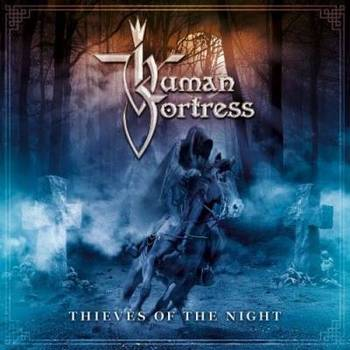 Human Fortress - Thieves Of The Night - 2016.jpg