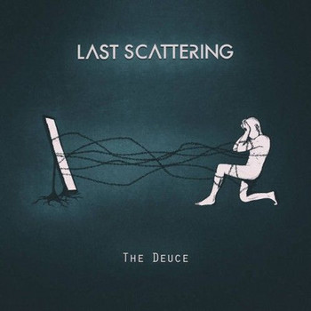 Last Scattering - The Deuce - 2016.jpg