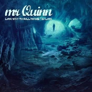 Mr Quinn - Long Way To Hollywood - 2016.jpg