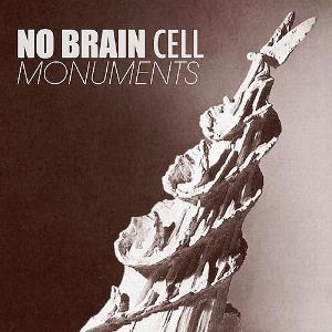 No Brain Cell - 2014 - Monuments.jpg