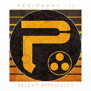 Periphery - PERIPHERYIII SELECT DIFFICULTY - 2016.jpg