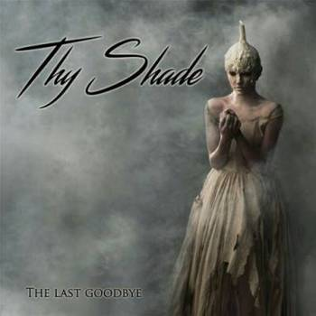 Thy Shade - The Last Goodbye - 2016.jpg