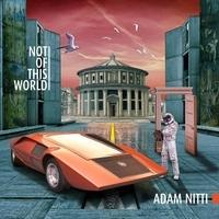 Adam Nitti - Not Of This World 2014.jpg