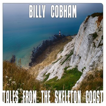Billy Cobham - Tales from the Skeleton Coast 2014.jpg