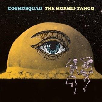 Cosmosquad - The Morbid Tango - 2017.jpg