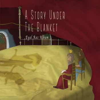 Eyal Raz - A Story Under The Blanket - 2016.jpg