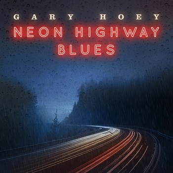 Gary Hoey - Neon Highway Blues - 2019.jpg