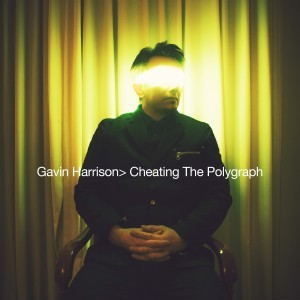 Gavin Harrison - Cheating The Polygraph 2015.jpg