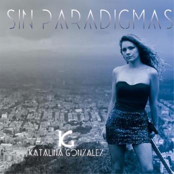 Katalina Gonzalez - Sin Paradigmas - 2017.jpg