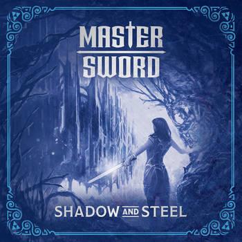 Master Sword - Shadow And Steel - 2018.jpg