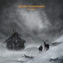 Mike Oldfield - Return To Ommadawn - 2017.jpg