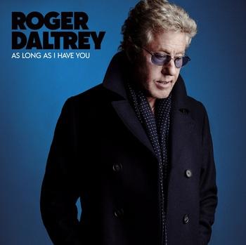 Roger Daltrey – As Long As I Have You - 2018.jpg