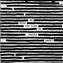 Roger Waters - Is This the Life We Really Want - 2017.jpg