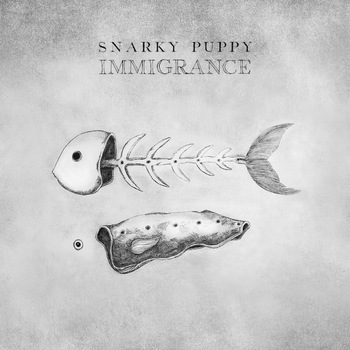 Snarky Puppy - Immigrance - 2019.jpg