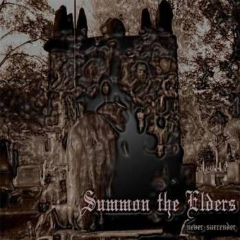 Summon The Elders - Never Surrender - 2016.jpg