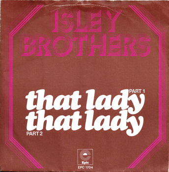 The Isley Brothers, 'That Lady (Part 1 and 2)'.jpg