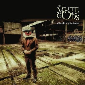 The Mute Gods - Atheists And Believers - 2019.jpg