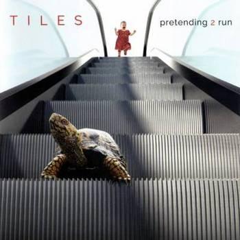 Tiles - Pretending 2 Run (2CD) - 2016.jpg
