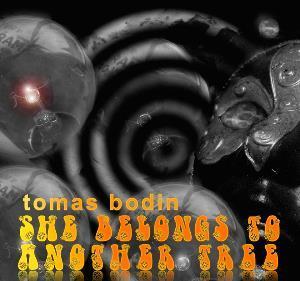 Tomas Bodin - 2015 - She Belongs to Another Tree.jpg