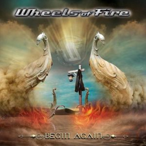 Wheels Of Fire - Begin Again - 2019.jpg